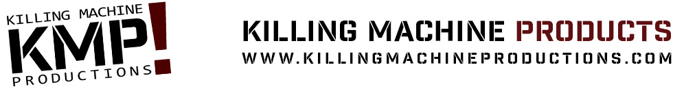 KILLING MACHINE PRODUCTS